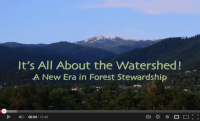 Opening slide of YouTube video. It's All About the Watershed! A New Era in Forest Stewardship.