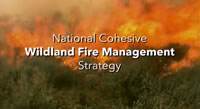 National Cohesive Wildland Fire Management Strategy YouTube title, text over scene of fire burning brush.