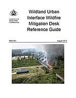 Wildland Urban Interface Wildfire Mitigation Desk Reference Guide cover.